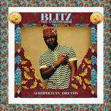 BLITZ THE AMBASSADOR 『Afropolitan Dreams』