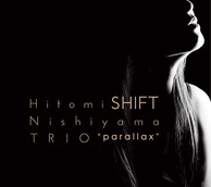 "西山瞳trio""parallax"" 『Shift』"