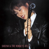 HISTORY & DISCOGRAPHIC SHEENA & THE ROKKETS―シーナ&ロケッツの35年