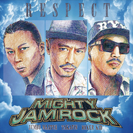 MIGHTY JAM ROCK 『RESPECT』 生バンドとのコラボにアツいものがこみ上げる18作目