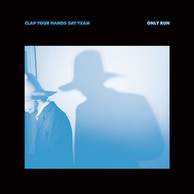 CLAP YOUR HANDS SAY YEAH 『Only Run』――ナショナルのマットも参加、アレック主導の過去最高に内省的な4作目