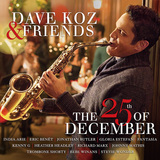 DAVE KOZ & FRIENDS 『The 25th Of December』