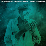 THE HELIOCENTRICS & MELVIN VAN PEEBLES 『The Last Transmission』/ORLANDO JULIUS WITH THE HELIOCENTRICS 『Jaiyede Afro』