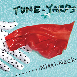 TUNE-YARDS 『Nikki Nack』