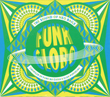 VARIOUS ARTISTS 『Funk Globo: The Sound Of Neo Baile』
