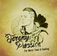 JEREMY PASSION 『For More Than A Feeling	Jeremy』