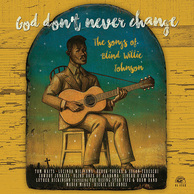 VA 『God Don't Never Change:The Songs of Blind Willie Johnson』 トム・ウェイツら参加のトリビュート盤