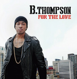 B. THOMPSON 『For The Love』
